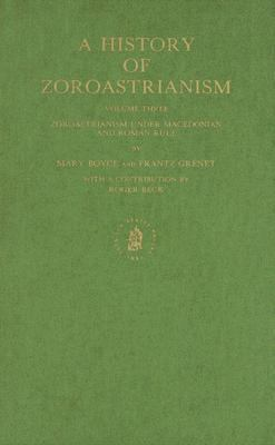 History of Zoroastrianism Zoroastrianism Under Macedonian and Roman Rule