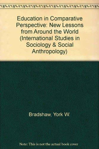 Education in Comparative Perspective: New Lessons from Around the World (International Studies in Sociology and Social Anthropology)