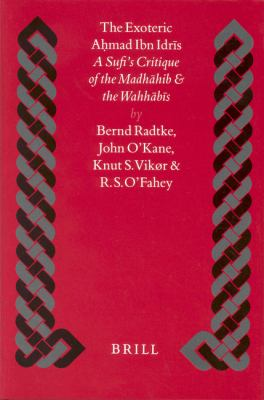 Exoteric Ahmad Ibn Idris A Sufi's Critique of the Madhahib and the Wahhabis  Four Arabic Texts With Translation and Commentary