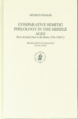 Comparative Semitic Philology In The Middle Ages From Sa'adiah Gaon To Ibn Barun (10th-12th C.)