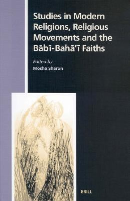 Studies in Modern Religions, Religious Movements and the Babi-Baha'I Faiths