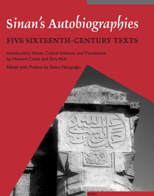 Sinan's Autobiographies Five Sixteenth-Century Texts
