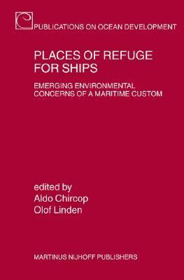 Places of Refuge for Ships Emerging Environmental Concerns of a Maritime Custom