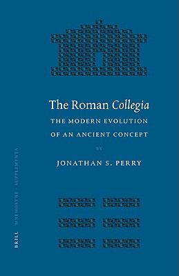 Roman Collegia The Modern Evolution of an Ancient Concept