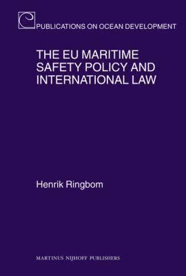 The EU Maritime Safety Policy and International Law