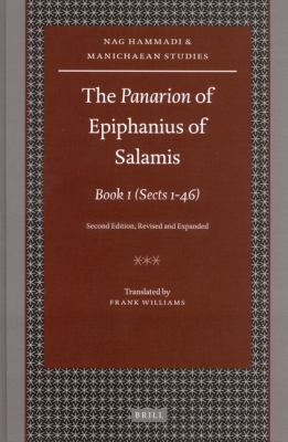 The Panarion of Epiphanius of Salamis: Book I: (Sects 1-46) Second Edition, Revised and Expanded, Vol. 1