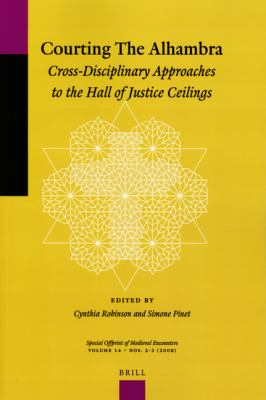 Courting the Alhambra: Cross-Disciplinary Approaches to the Hall of Justice Ceilings