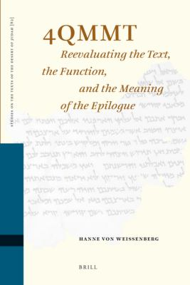 4qmmt: Reevaluating the Text, the Function and the Meaning of the Epilogue