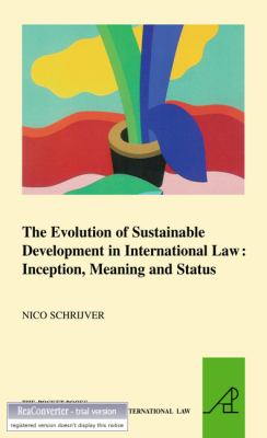 The Evolution of Sustainable Development in International Law: Inception, Meaning and Status - Schrijver, Nico J. pdf epub