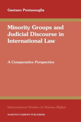 Minority Groups and Judicial Discourse in International Law: A Comparative Perspective (International Studies in Human Rights)