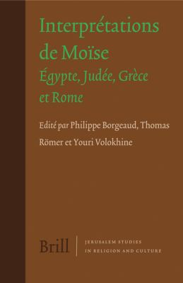 Interpretations de Moise: Egypte, Judee, Grece et Rome (Jerusalem Studies in Religion and Culture) (French Edition)