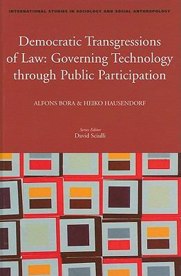 Democratic Transgressions of Law: Governing Technology Through Public Participation (International Studies in Sociology and Social Anthropology)