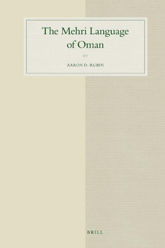 The Mehri Language of Oman (Studies in Semitic Languages and Linguistics)
