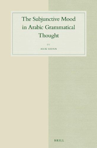 The Subjunctive Mood in Arabic Grammatical Thought (Studies in Semitic Languages and Linguistics)