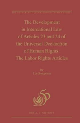 Development in International Law of Articles 23 and 24 of the Universal Declaration of Human Rights : The Labor Rights Articles