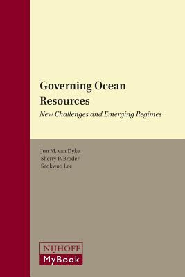 Governing Ocean Resources: New Challenges and Emerging Regimes: A Tribute to Judge Choon-Ho Park