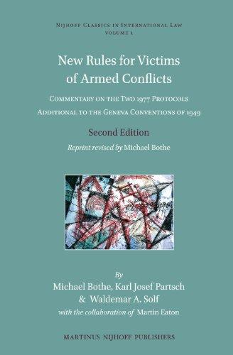New Rules for Victims of Armed Conflicts: Commentary on the Two 1977 Protocols Additional to the Geneva Conventions of 1949 (Nijhoff Classics in International Law)