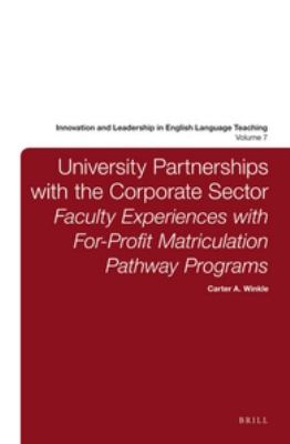 University Partnerships with the Corporate Sector : Faculty Experiences with for-Profit Matriculation Pathway Programs