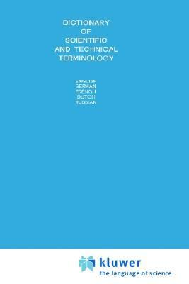 Dictionary of Scientific and Technical Terminology English, German, French, Dutch, Russian