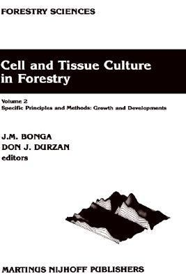 Cell and Tissue Culture in Forestry Specific Principles and Methods  Growth and Developments