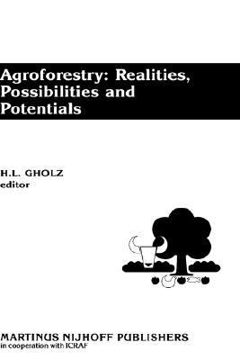 Agroforestry Realities, Possibilities, and Potentials