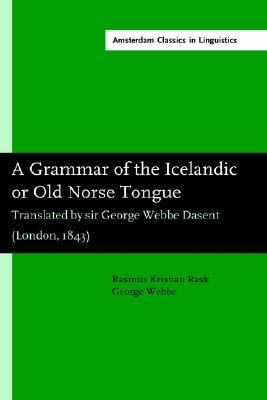 Grammar of the Icelandic or Old Norse Tongue