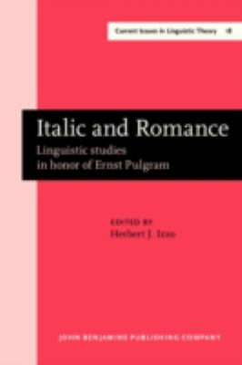 Italic and Romance: Linguistic studies in honor of Ernst Pulgram (Current Issues in Linguistic Theory)