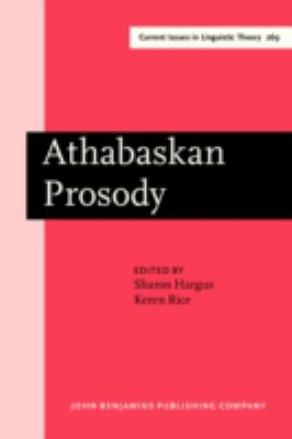 Athabaskan Prosody (Current Issues in Linguistic Theory)