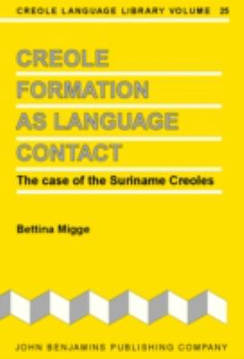 Creole Formation as Language Contact The Case of the Suriname Creoles