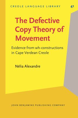 Defective Copy Theory of Movement : Evidence from Wh-Constructions in Cape Verdean Creole