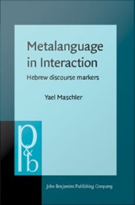 Metalanguage in Interaction : Hebrew Discourse Markers