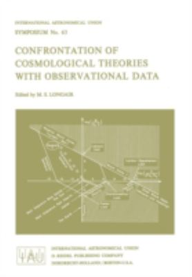 Confrontation of Cosmological Theories and Observation Data : Proceedings of the I.A.U. Symposium, No. 63, Cracow, Poland, Sept. 10-12, 1973