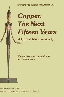 Copper, the Next Fifteen Years A United Nations Study