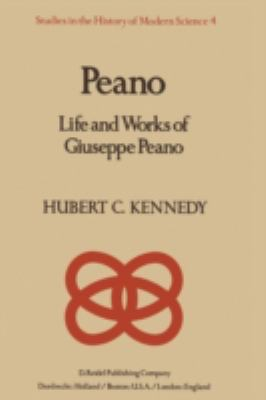 Peano: Life and Work of Giuseppe Peano