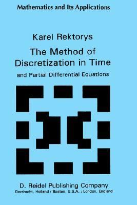 Method of Discretization in Time and Partial Differential Equations