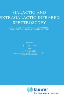 Galactic and Extragalactic Infrared Spectroscopy Proceedings of the 16th Symposium, Toledo, Spain, December 6-8, 1982