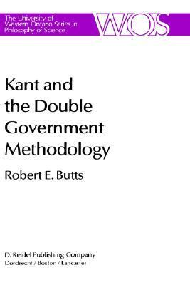 Kant and the Double Government Methodology Supersensibility and Method in Kant's Philosophy of Science