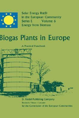 Biogas Plants in Europe A Practical Handbook