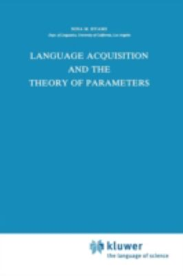 Language Acquisition and the Theory of Parameters (Synthese Library)