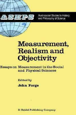 Measurement, Realism, and Objectivity Essays on Measurement in the Social and Physical Sciences