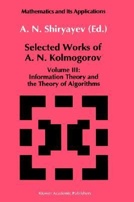 Selected Works of A.N. Kolmogorov Information Theory and the Theory of Algorithms