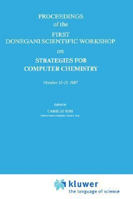Proceedings of the First Donegani Scientific Workshop on Strategies for Computer Chemistry October 12-13, 1987