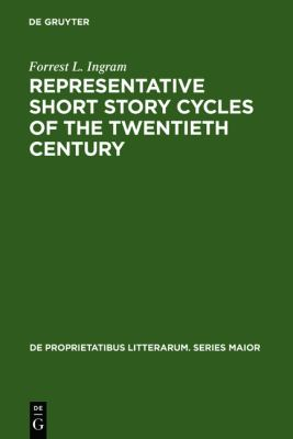 Representative Short Story Cycles of the Twentieth Century Studies in a Literary Genre