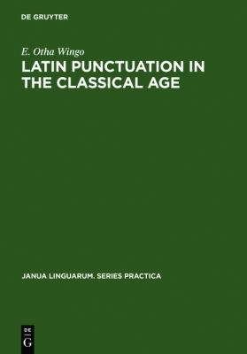 Latin Punctuation in the Classical Age