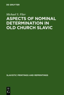 Aspects of Nominal Determination in Old Church Slavonic