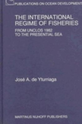 International Regime of Fisheries From Unclos 1982 to the Presential Sea