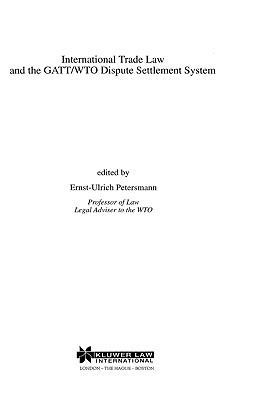 International Trade Law and the Gatt/Wto Dispute Settlement System