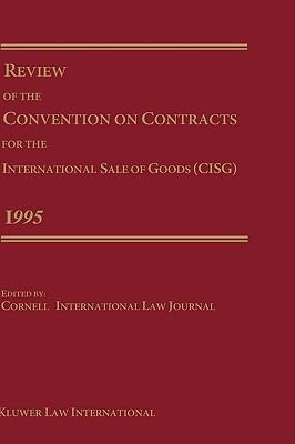 Review of the Convention on Contracts for the International Sale of Goods (Cisg) 1995