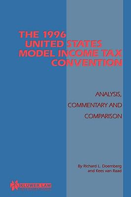 1996 United States Model Income Tax Convention Analysis, Commentary and Comparison