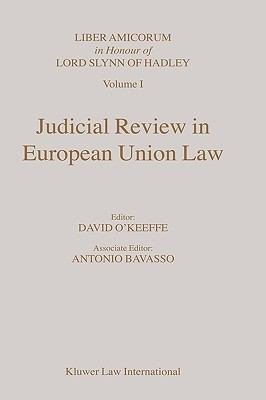 Judicial Review in European Union Law Liber Amicorum in Honour of Lord Slynn of Hadley